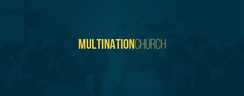 Multination Church | Vision