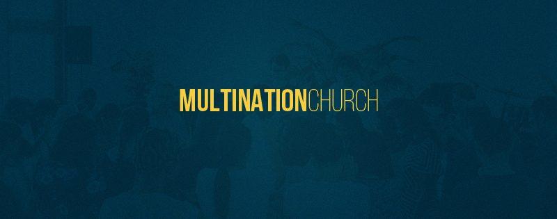 Multination Church   Vision
